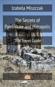 The Secrets of Pamukkale and Hierapolis